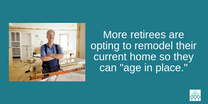 "Remodeling gives the option to ""age in place."""