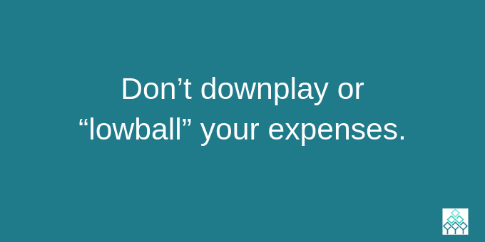 Don't downplay expenses.