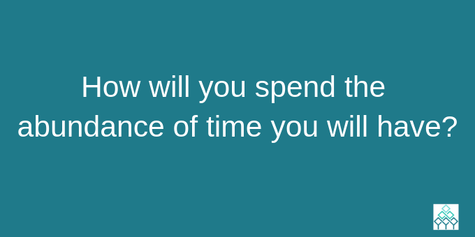 How will you spend your time?