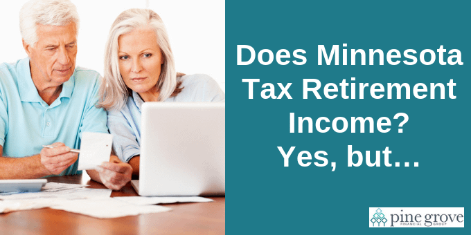Minnesota does tax retirement income, but...