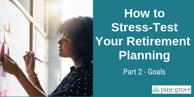 Stress-test your retirement planning: Goals