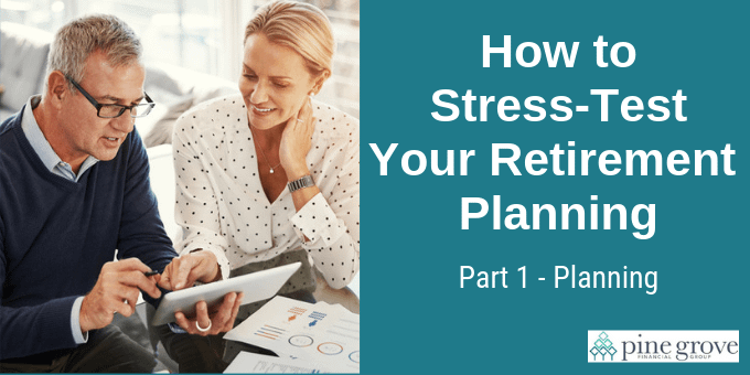 Stress-test your retirement planning: planning